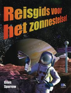 Reisgids voor het zonnestelsel - 9789021507613 - Giles Sparrow