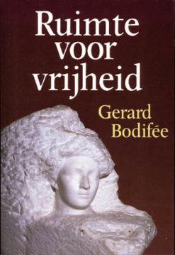 Ruimte voor vrijheid - 9789028913714 - Gerard  Bodifee