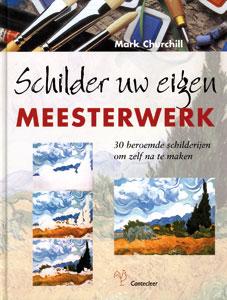 Schilder uw eigen meesterwerk - 9789021336664 - Mark Churchill