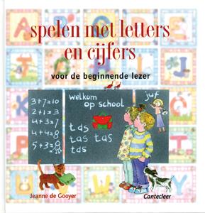 Spelen met letters en cijfers - 9789021337135 - Jeanne de Gooyer