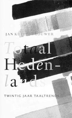 Totaal Hedenlands - 9789020400847 -  Kuitenbrouwer