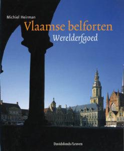 Vlaamse belforten. Werelderfgoed - 9789058262233 - Michiel Heirman