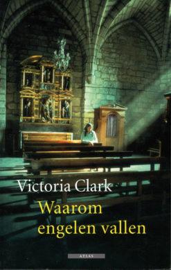 Waarom engelen vallen - 9789045008875 - Victoria Clark