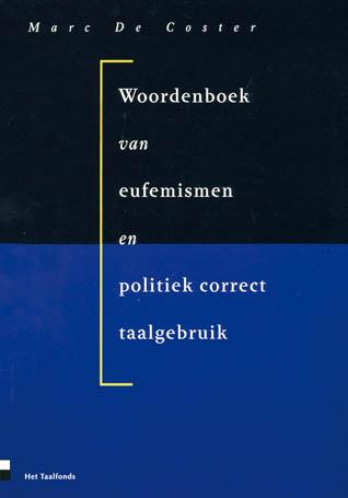 Woordenboek van eufemismen en politiek correct taalgebruik - 9789020420449 - Marc de Coster