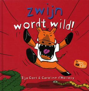 Zwijn wordt wild! + cd - 9789043908924 - Ilja Gort