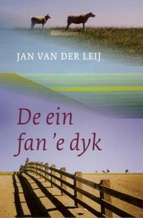 De ein fan 'e dyk - 9789033007613 - Jan van der Leij