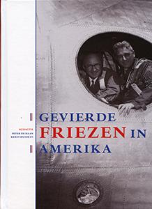 Gevierde Friezen in Amerika - 9789033008283 - Peter de Haan