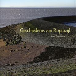 Geschiedenis van Roptazijl - 9789033008849 - Kees Draaisma