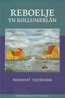 Reboelje yn Kollumerlân - 9789033009129 - Rommert Tjeerdsma