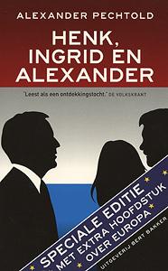 Henk, Ingrid en Alexander - 9789035139473 - Alexander Pechthold