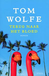 Terug naar het bloed - 9789044620030 - Tom Wolfe