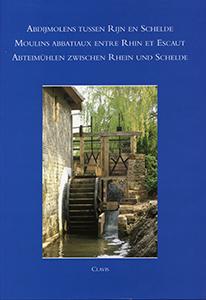 Abdijmolens tussen Rijn en Schelde. Moulins abbatiaux entre Rhin - 9789075616071 - Thomas Coomans
