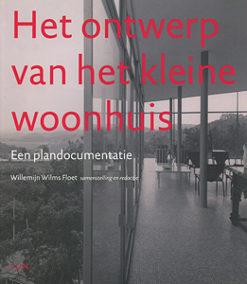 Het ontwerp van het kleine woonhuis - 9789085061878 - Willemijn Wilms Floet