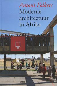 Moderne architectuur in Afrika - 9789085066064 - Antoni Folkers