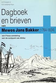 Dagboek en Brieven van Mewes Jans Bakker (1764-1824) - 9789074112017 -  Huussen Jr.