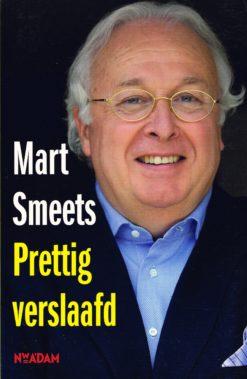 Prettig verslaafd - 9789046811641 - Mart Smeets