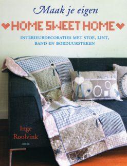 Maak je eigen Home sweet Home - 9789058779656 - Inge Roolvink