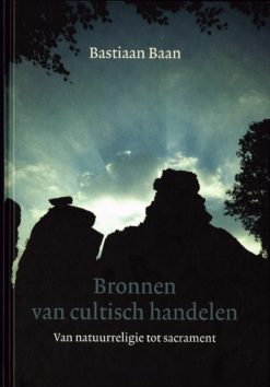Bronnen van cultisch handelen - 9789060386385 - Bastiaan Baan
