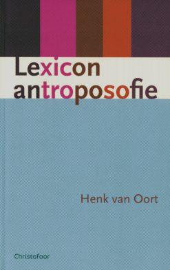 Lexicon antroposofie - 9789060386415 - Henk van Oort