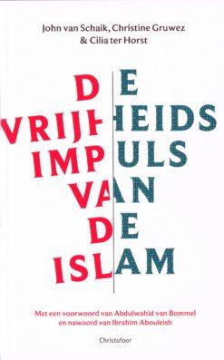 De vrijheidsimpuls van de Islam - 9789062388905 - John van Schaik