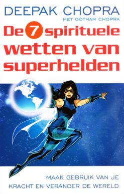 De 7 spirituele wetten van superhelden - 9789021550749 - Deepak Chopra