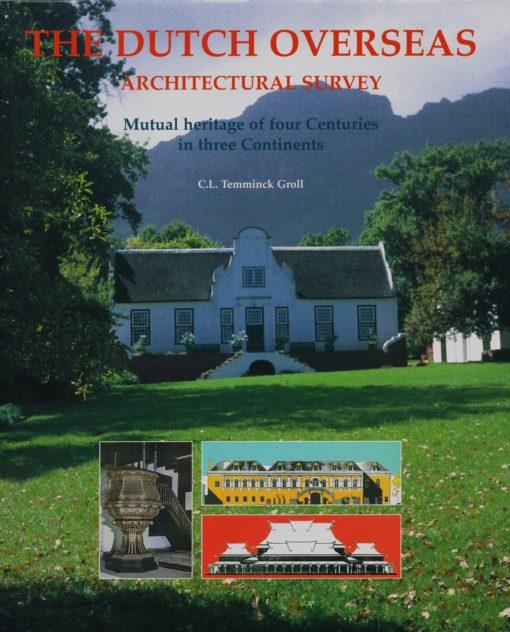 The Dutch Overseas, Architectural Survey - 9789040087431 -  Temminck Groll