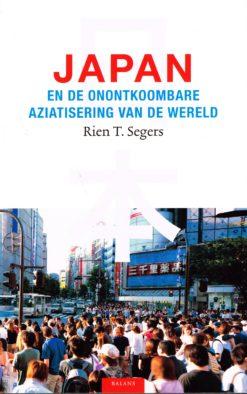 Japan en de onontkoombare Aziatisering van de wereld - 9789050189590 - Rien T. Segers