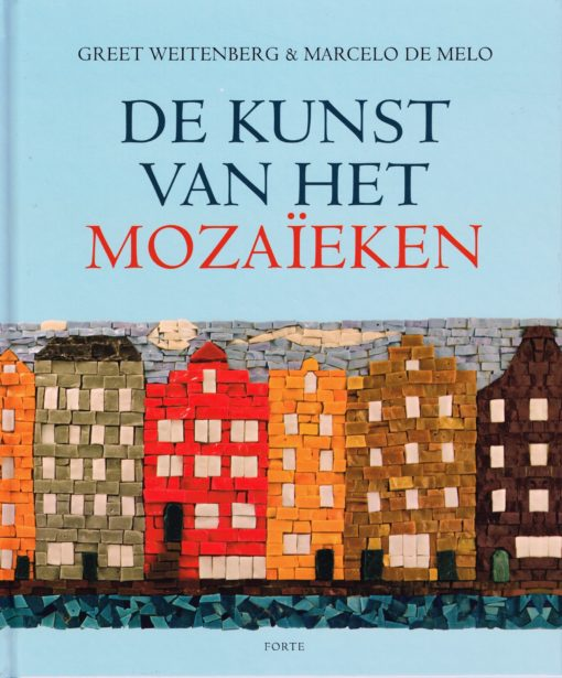 De kunst van het mozaïeken - 9789058777393 - Greet Weitenberg