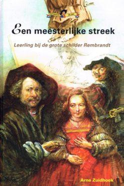 Een meesterlijke streek - 9789085605959 - Arne Zuidhoek