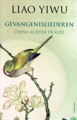 Gevangenisliederen - 9789025439460 - Liao Yiwu