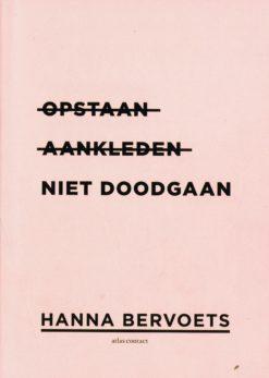 Opstaan, aankleden, niet doodgaan - 9789025441869 - Hanna Bervoets