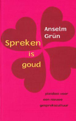 Spreken is goud - 9789025903572 - Anselm Grün