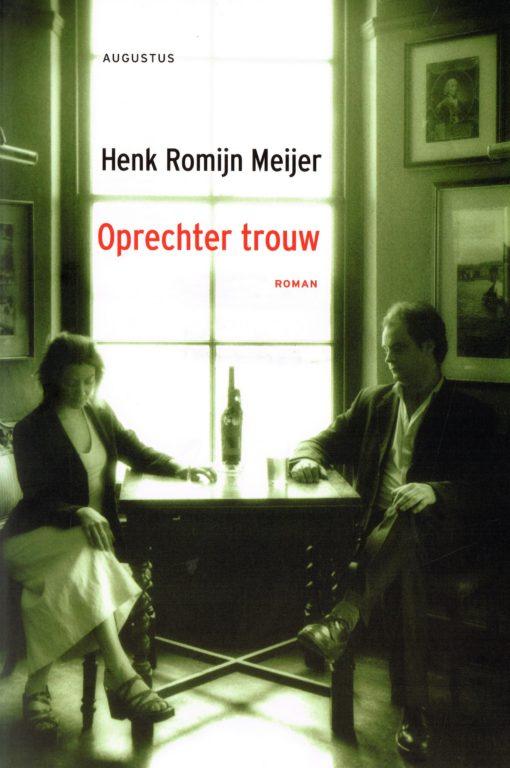 Oprechter trouw - 9789045701547 - Henk Romijn Meijer