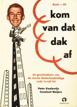 Kom van dat dak af - 9789047609360 - Peter Koelewijn