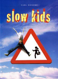 Slow kids - 9789047701637 - Carl Honoré