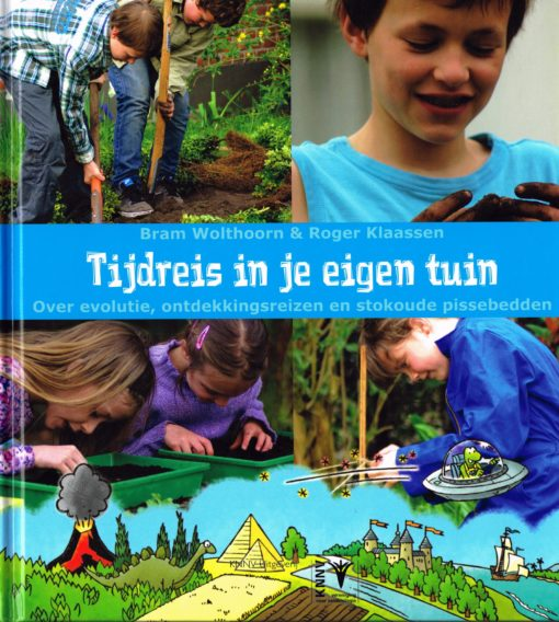 Tijdreis in je eigen tuin - 9789050114424 - Bram Wolthoorn