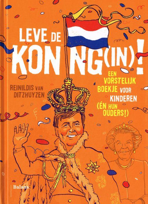 Leve de Koning(in)! - 9789460035715 - Reinildis van Ditzhuyzen