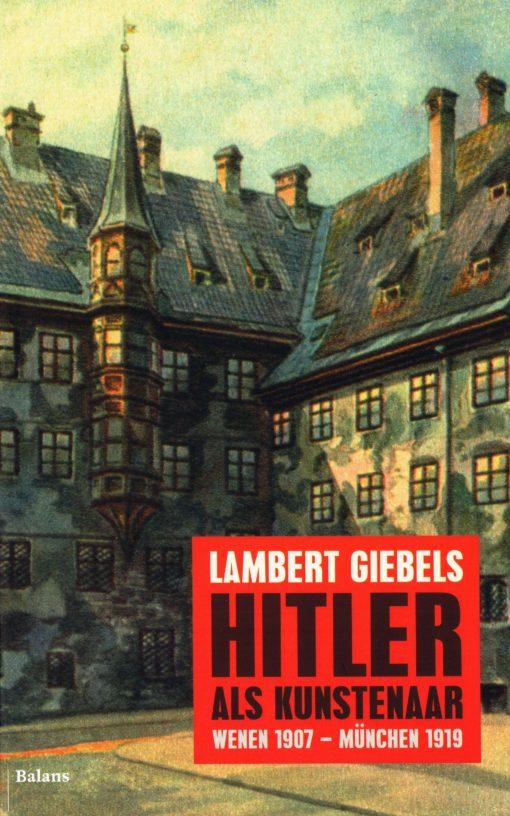 Hitler als kunstenaar - 9789460035746 - Lambert Giebels