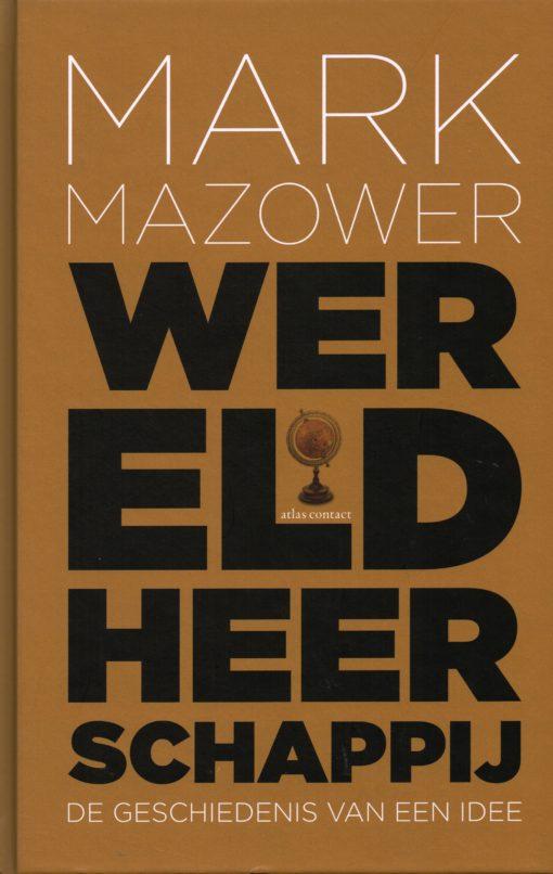 Wereldheerschappij - 9789025412463 - Mark Mazower