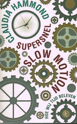 Supersnel Slow Motion - 9789025439590 - Claudia Hammond