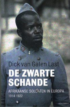 De zwarte schande - 9789045021232 - Dick van Galen Last