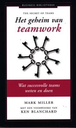 Het geheim van teamwork - 9789047005384 - Mark Miller