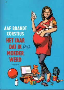 Het jaar dat ik (2x) moeder werd - 9789057595141 - Aaf Brandt Corstius