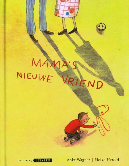 Mama's nieuwe vriend - 9789077867341 - Anke Wagner