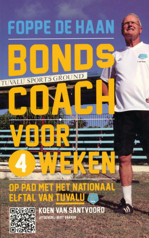 Foppe de Haan, Bondscoach voor 4 weken - 9789035137370 - Koen van Santvoord