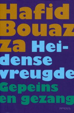 Heidense vreugde - 9789044617603 - Hafid Bouazza