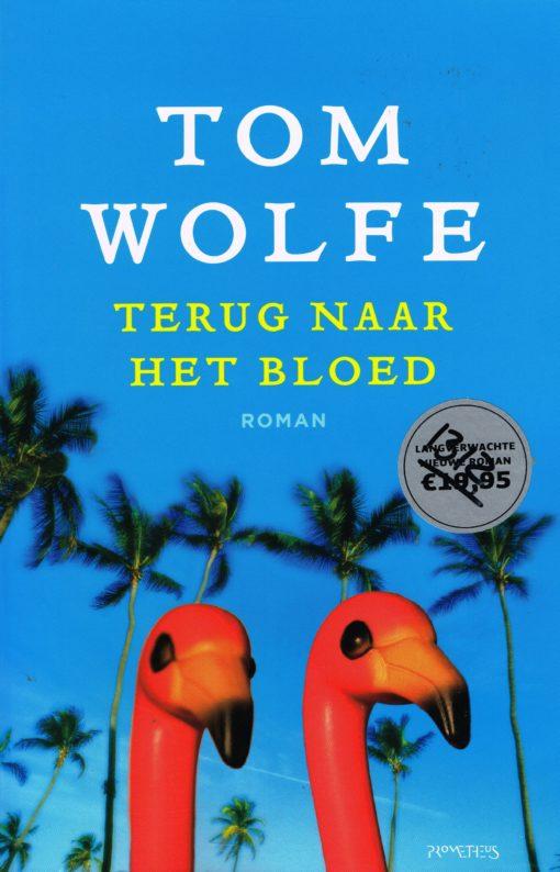 Terug naar het bloed - 9789044622195 - Tom Wolfe
