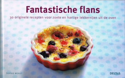 Fantastische flans - 9789044732092 - Sophie Menut