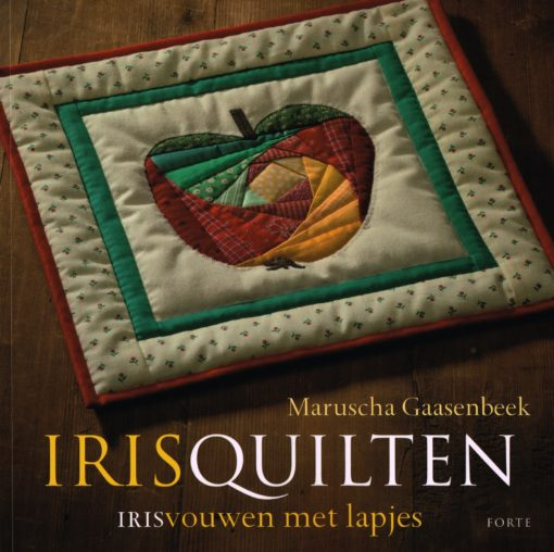 Irisquilten - 9789058779090 - Maruscha Gaassenbeek