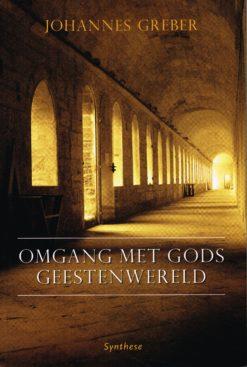 Omgang met Gods geestenwereld - 9789062715350 - Johannes Greber